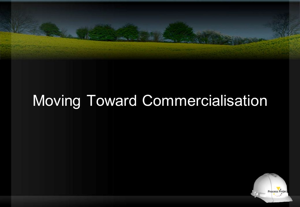 Moving Toward Commercialisation