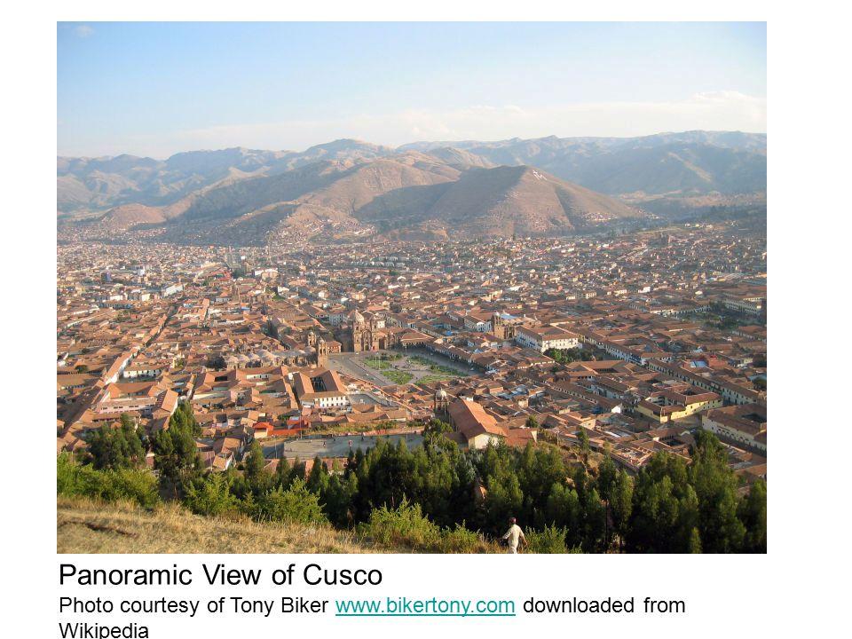 Panoramic View of Cusco Photo courtesy of Tony Biker www.bikertony.com downloaded from Wikipediawww.bikertony.com