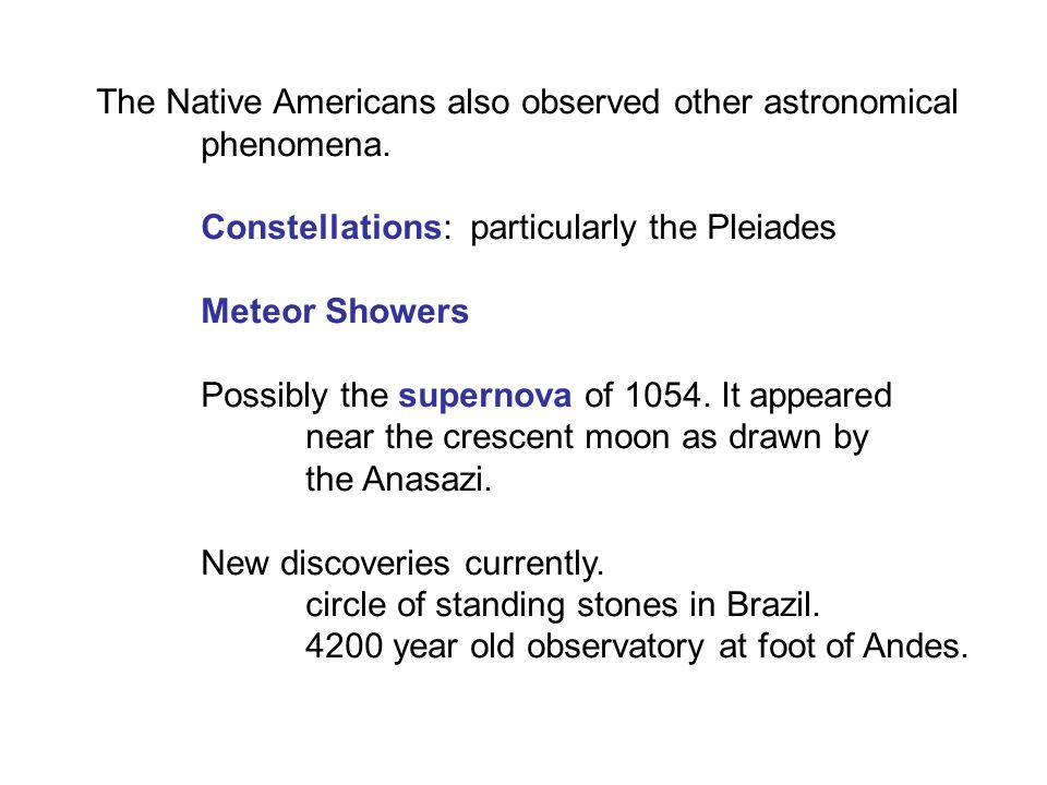 The Native Americans also observed other astronomical phenomena.