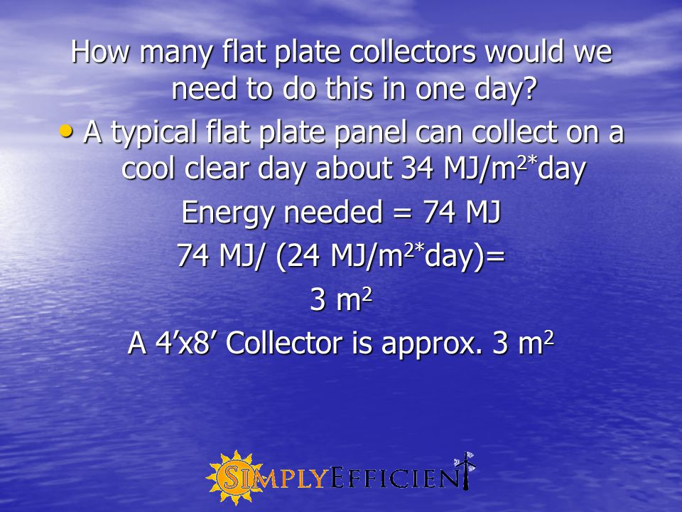 How many flat plate collectors would we need to do this in one day.