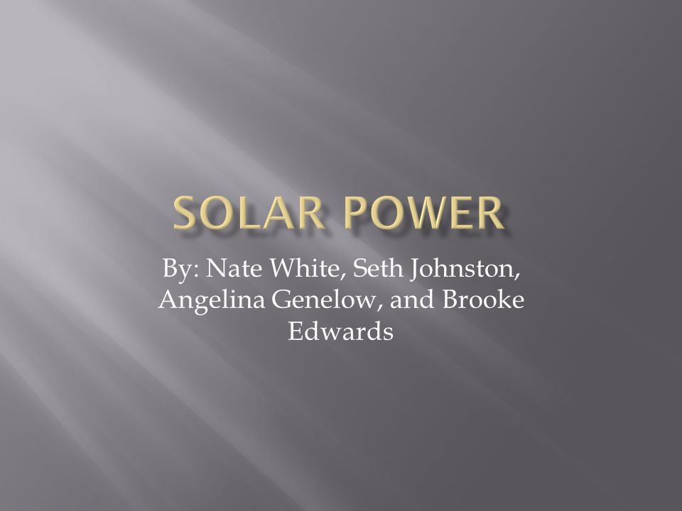 By: Nate White, Seth Johnston, Angelina Genelow, and Brooke Edwards