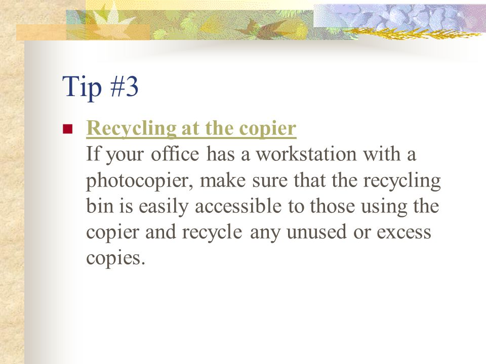 Tip #2 Recycling Centers Are Always Adding to Their List of Accepted Items, Especially More Kinds of Paper Products.