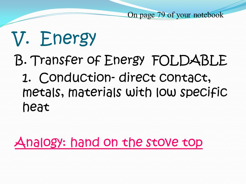 V. Energy B. Transfer of Energy FOLDABLE 1.
