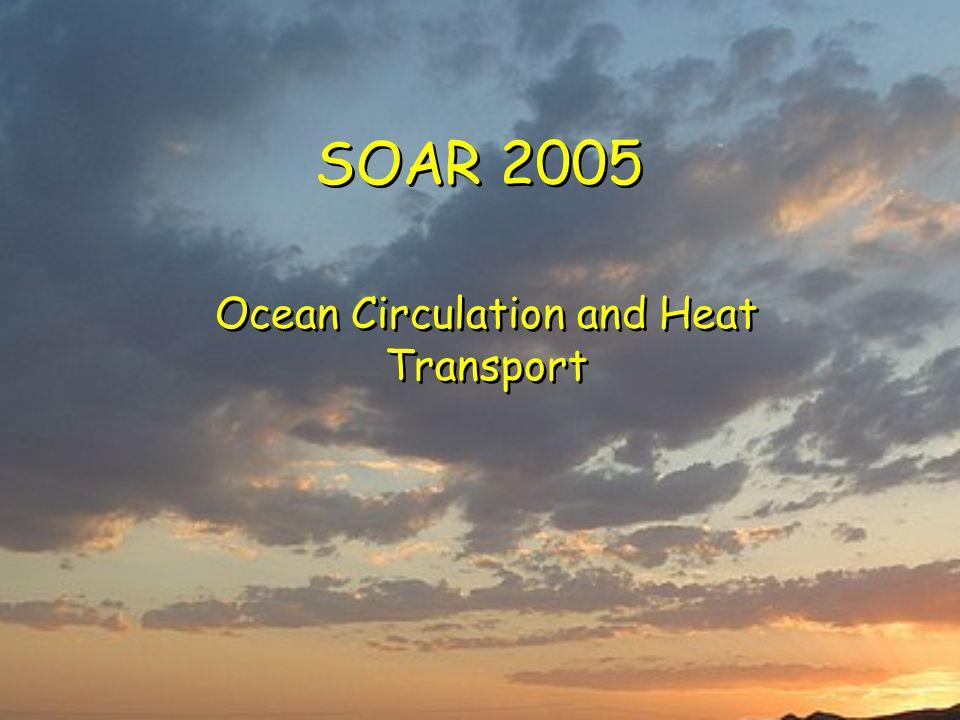 SOAR 2005 Ocean Circulation and Heat Transport