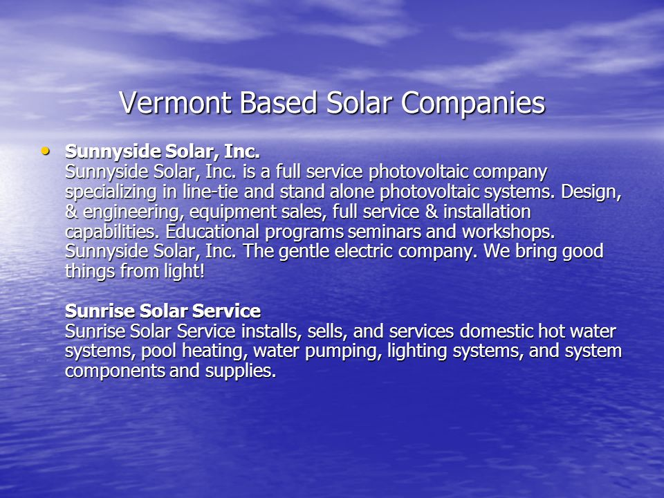 Vermont Based Solar Providers Solar Works, Inc. Since 1980, Solar Works, Inc., has provided renewable energy services and equipment to government agen
