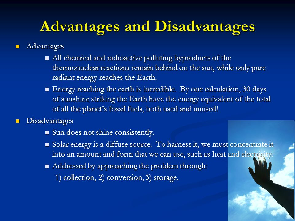 Advantages and Disadvantages Advantages Advantages All chemical and radioactive polluting byproducts of the thermonuclear reactions remain behind on t