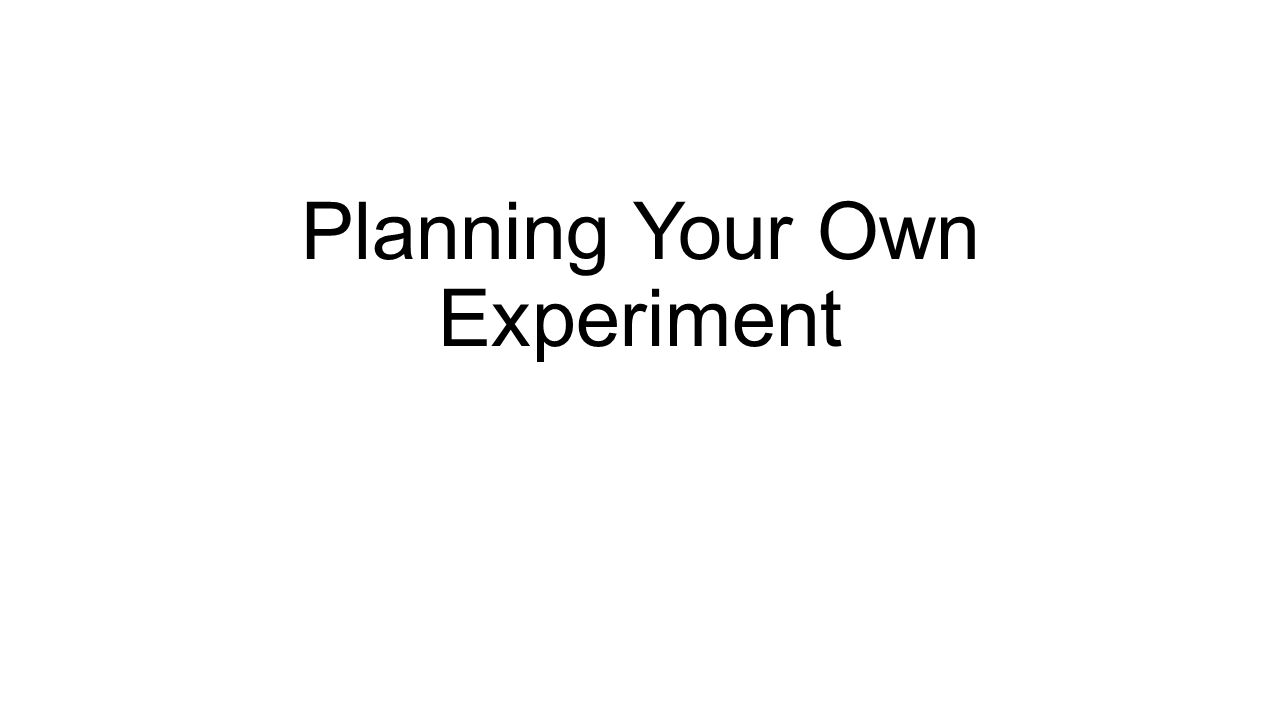 Planning Your Own Experiment