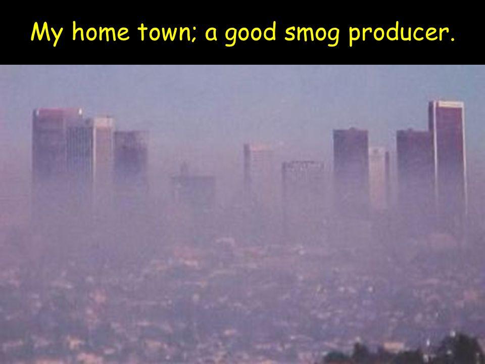 My home town; a good smog producer.