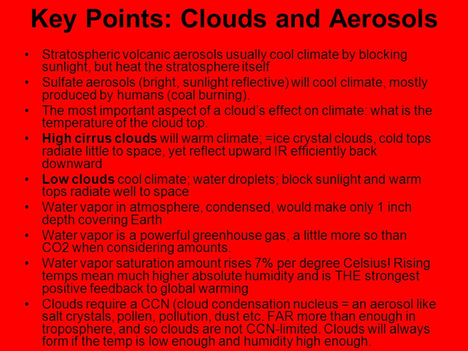 Key Points: Clouds and Aerosols Stratospheric volcanic aerosols usually cool climate by blocking sunlight, but heat the stratosphere itself Sulfate ae
