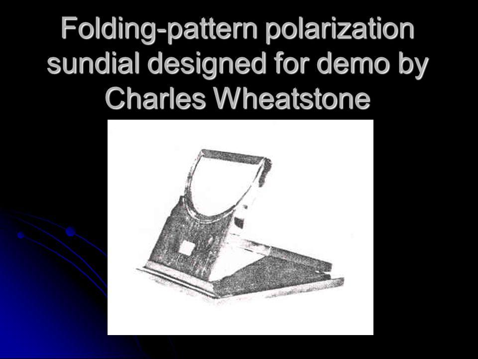 Folding-pattern polarization sundial designed for demo by Charles Wheatstone