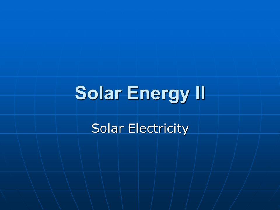 Solar Energy II Solar Electricity