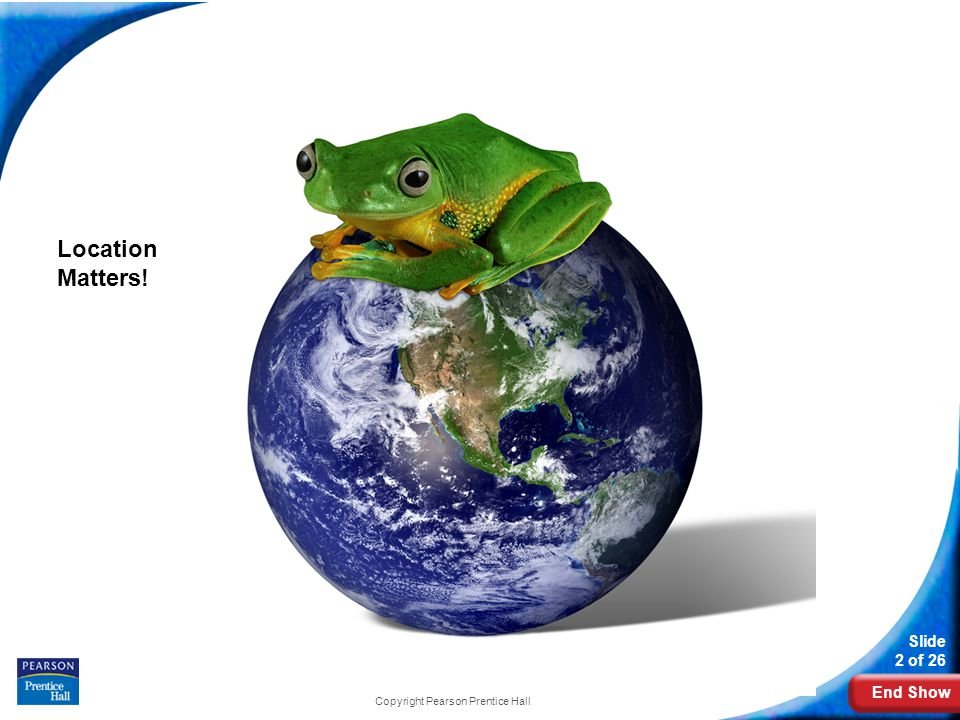 End Show 4-1 The Role of Climate Slide 3 of 26 Copyright Pearson Prentice Hall What Is Climate.