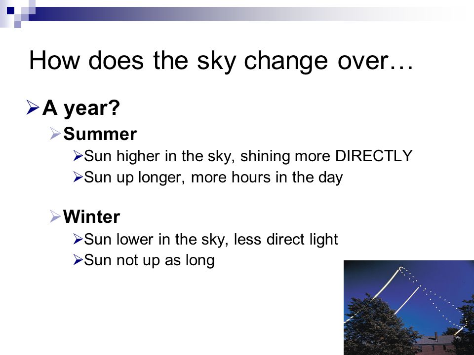How does the sky change over…  A year.