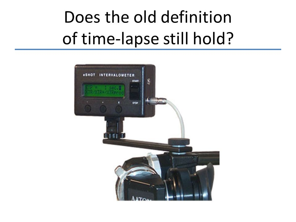 Does the old definition of time-lapse still hold?