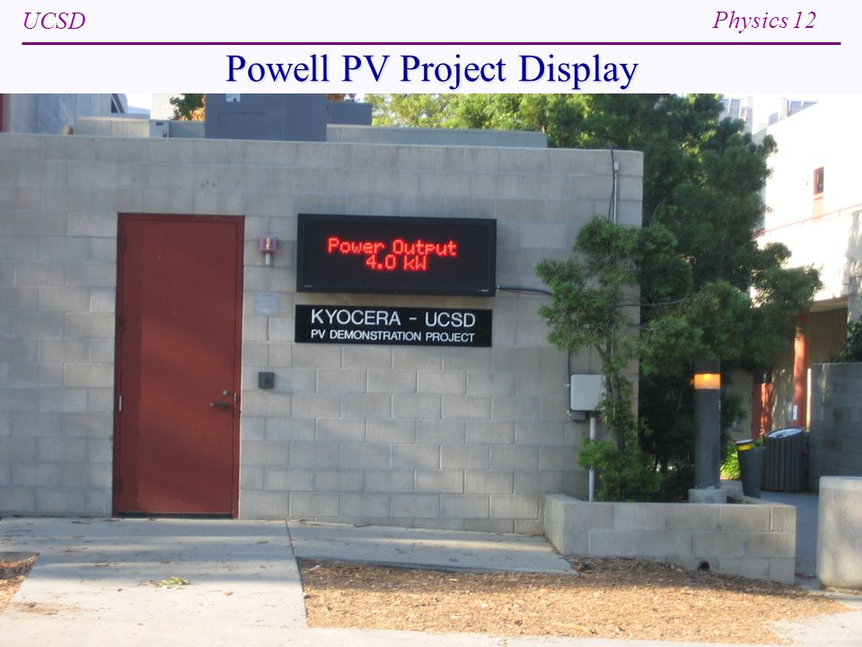 UCSD Physics 12 Spring 201321 Powell PV Project Display