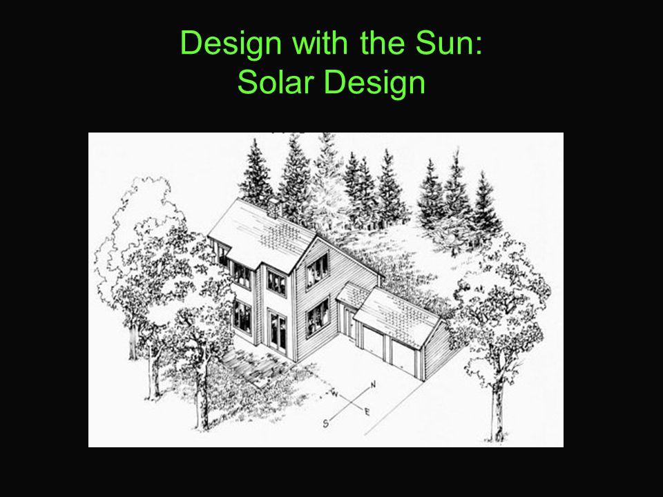 Design with the Sun: Solar Design
