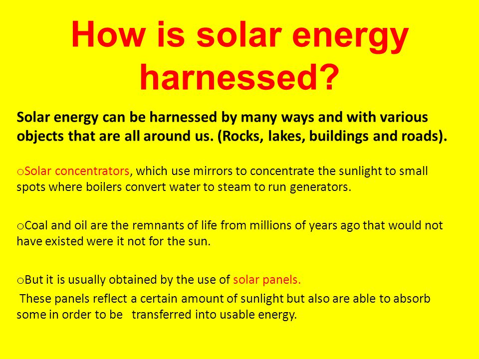 How is solar energy harnessed.