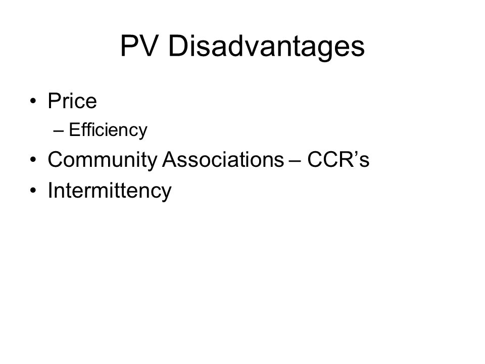 PV Disadvantages Price –Efficiency Community Associations – CCR's Intermittency