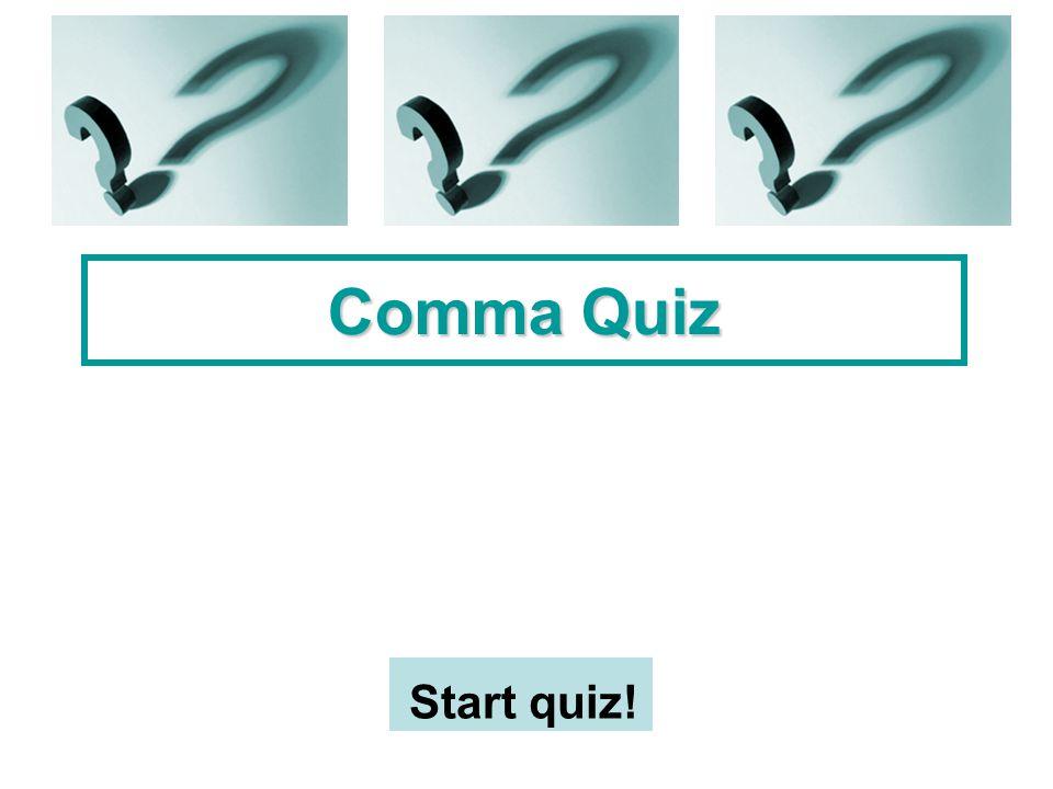 Comma Quiz Start quiz!