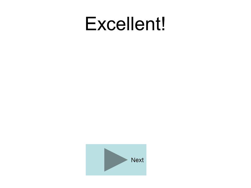 Excellent! Next