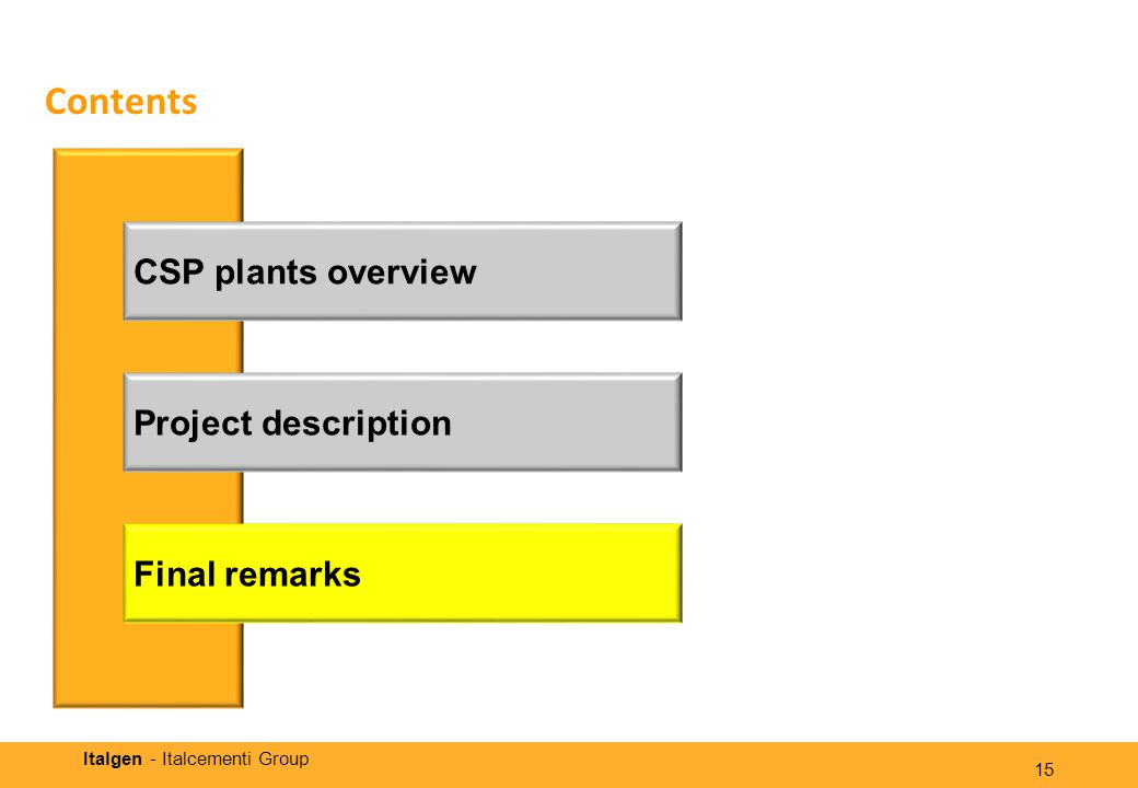 Italgen - Italcementi Group Contents 15 CSP plants overview Project description Final remarks