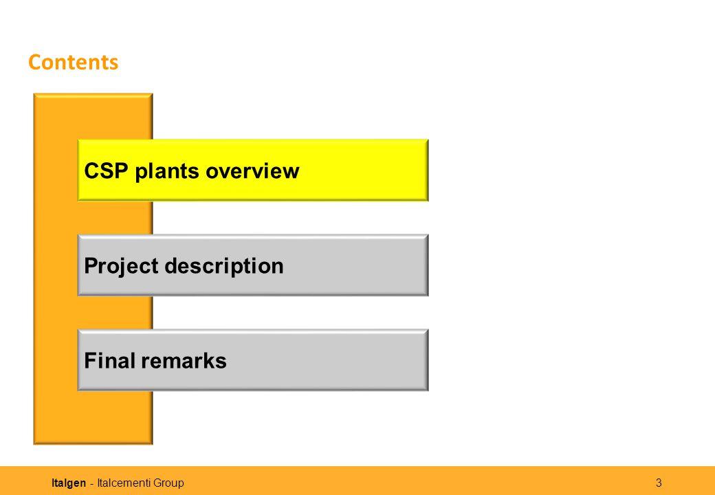 Italgen - Italcementi Group 3 Contents CSP plants overview Project description Final remarks