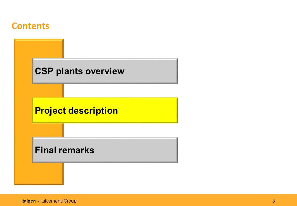 Italgen - Italcementi Group 8 Contents CSP plants overview Project description Final remarks