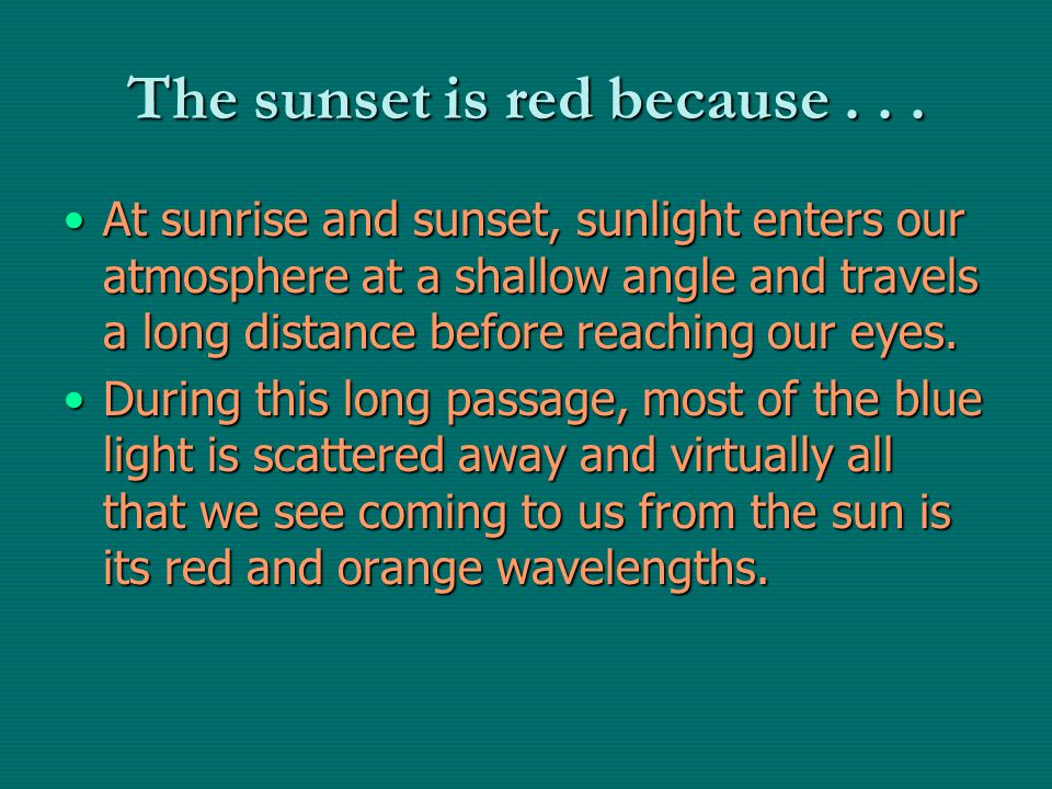 The sunset is red because...
