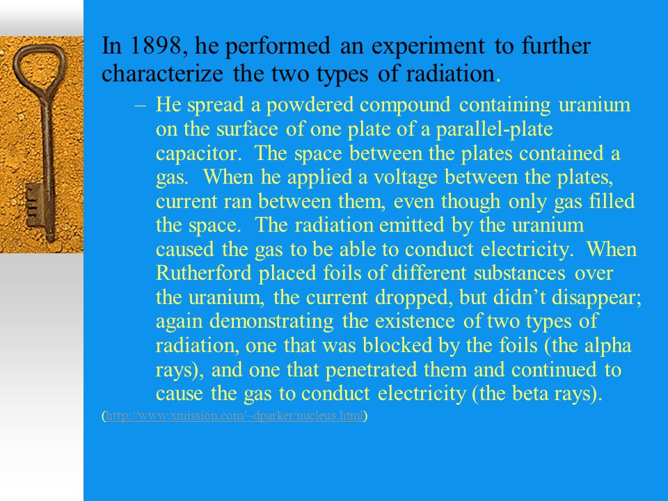 In 1898, he performed an experiment to further characterize the two types of radiation.