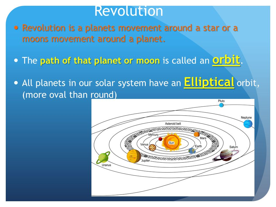 Revolution Revolution is a planets movement around a star or a moons movement around a planet. Revolution is a planets movement around a star or a moo