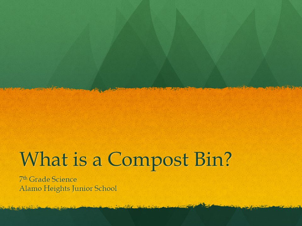 What is a Compost Bin 7 th Grade Science Alamo Heights Junior School