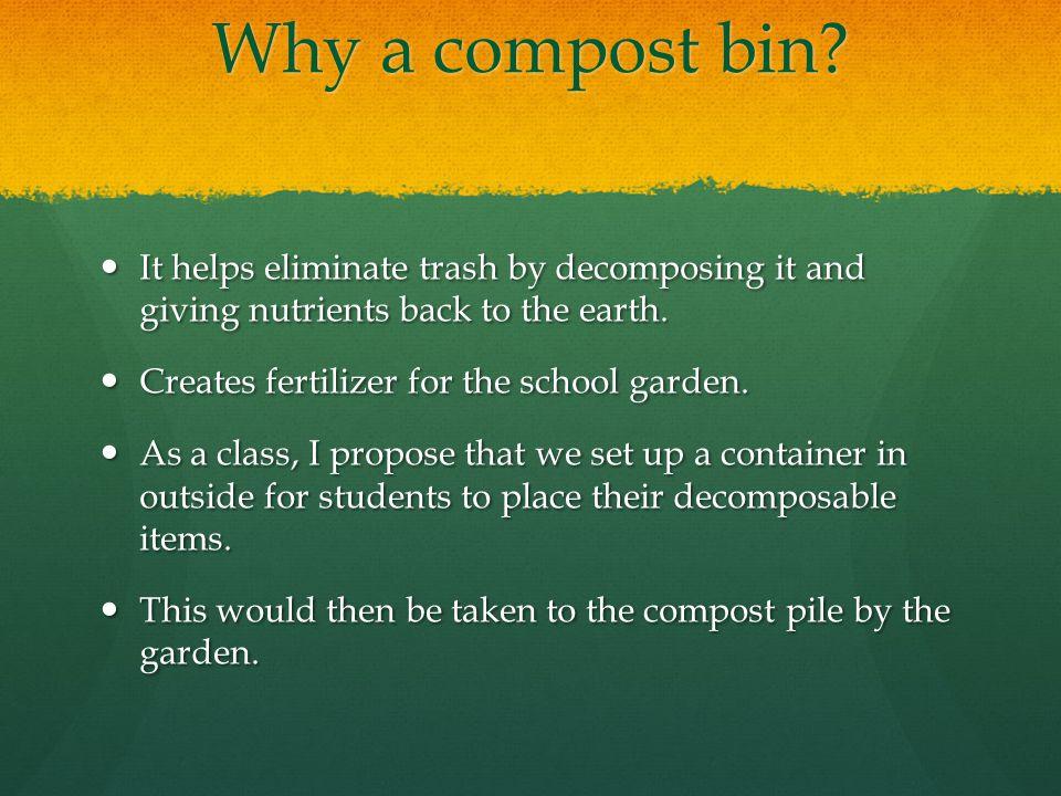 Why a compost bin.