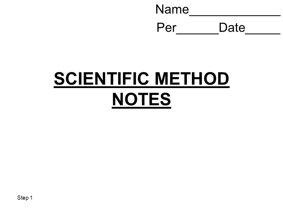 SCIENTIFIC METHOD NOTES Name_____________ Per______Date_____