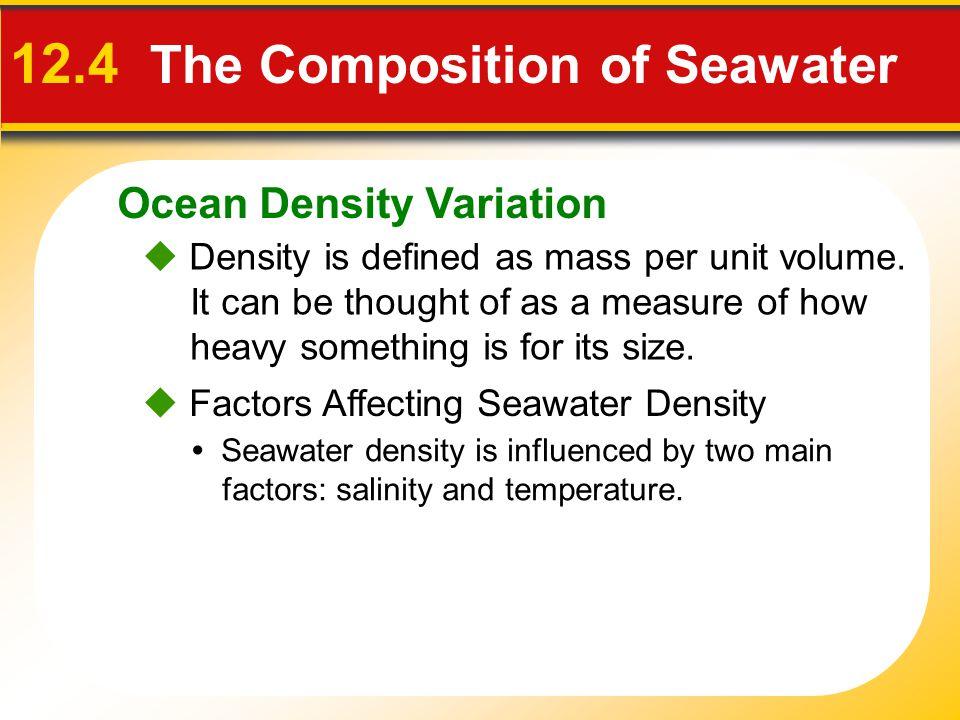 Ocean Density Variation  Density is defined as mass per unit volume.