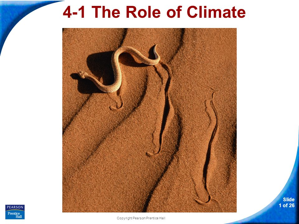 Slide 1 of 26 Copyright Pearson Prentice Hall 4-1 The Role of Climate