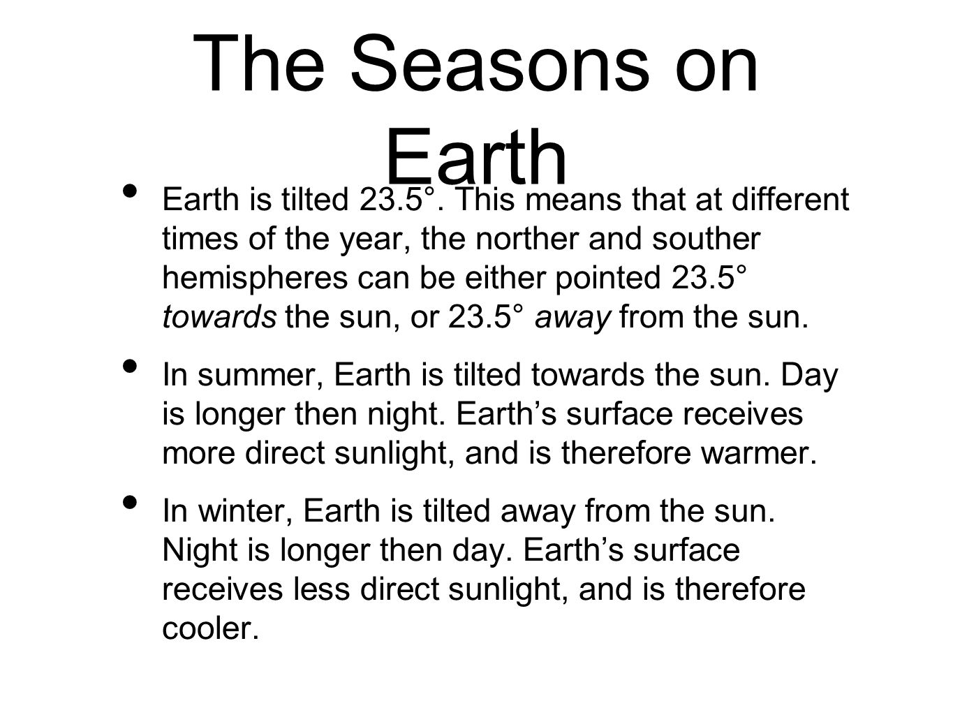 The Seasons on Earth Earth is tilted 23.5°.