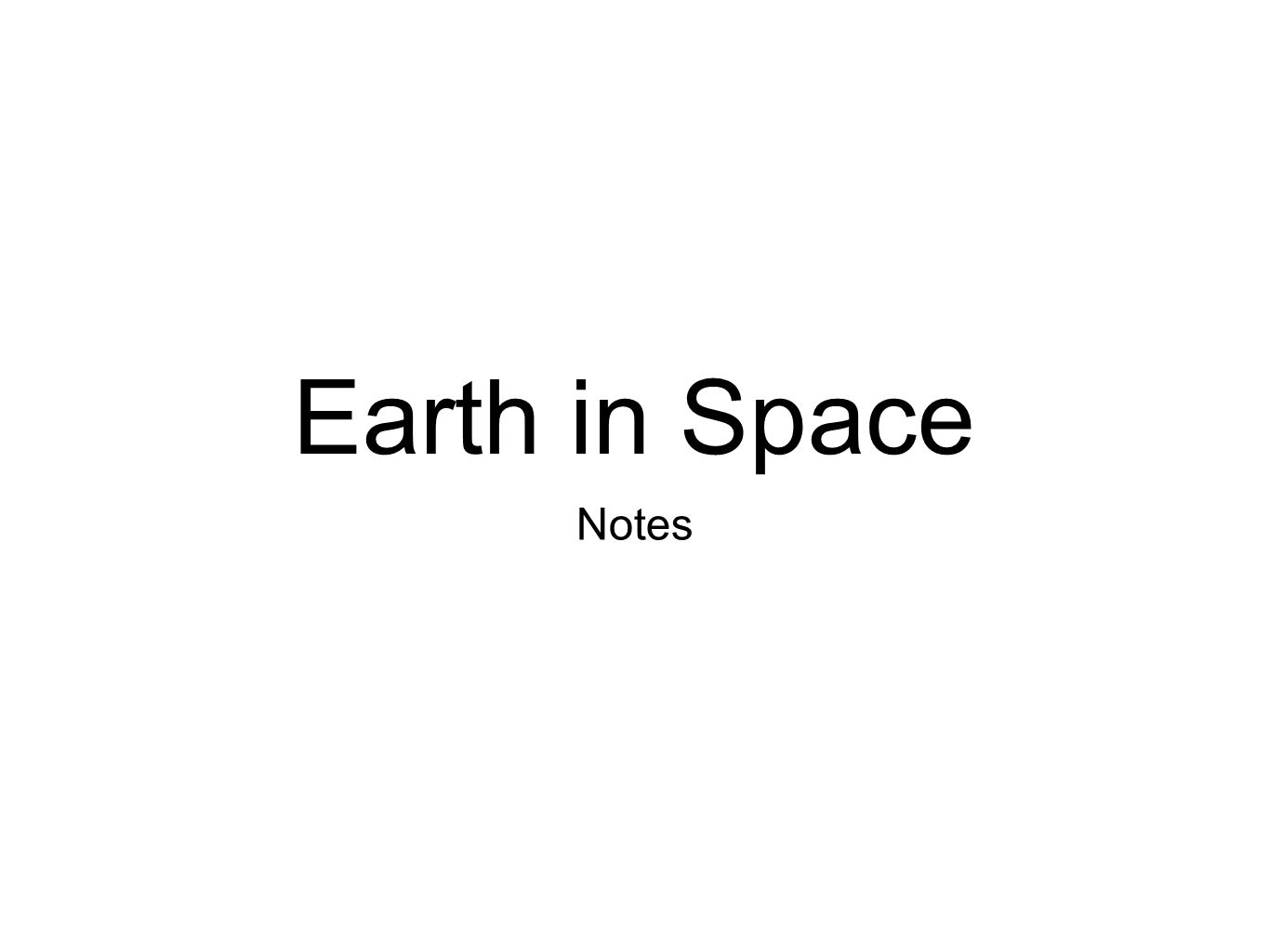Earth in Space Notes