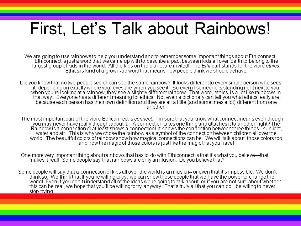 First, Let's Talk about Rainbows.
