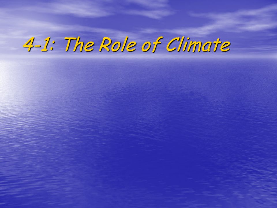 CA Standard: 6.5e: Climate affects the number and types of organisms that live in an ecosystem.