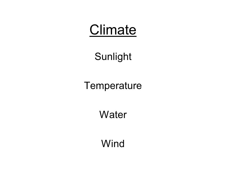 Climate Sunlight Temperature Water Wind