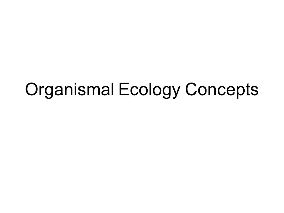 Organismal Ecology Concepts