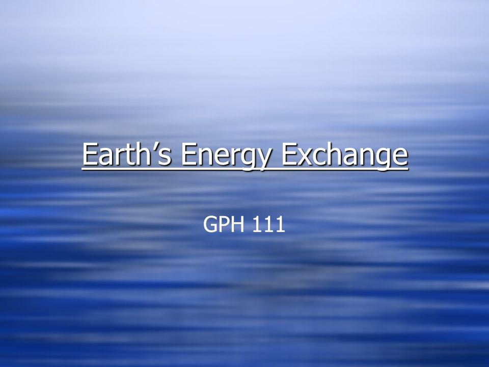 Earth's Energy Exchange GPH 111