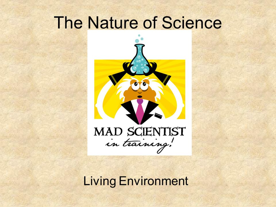 The Nature of Science Living Environment