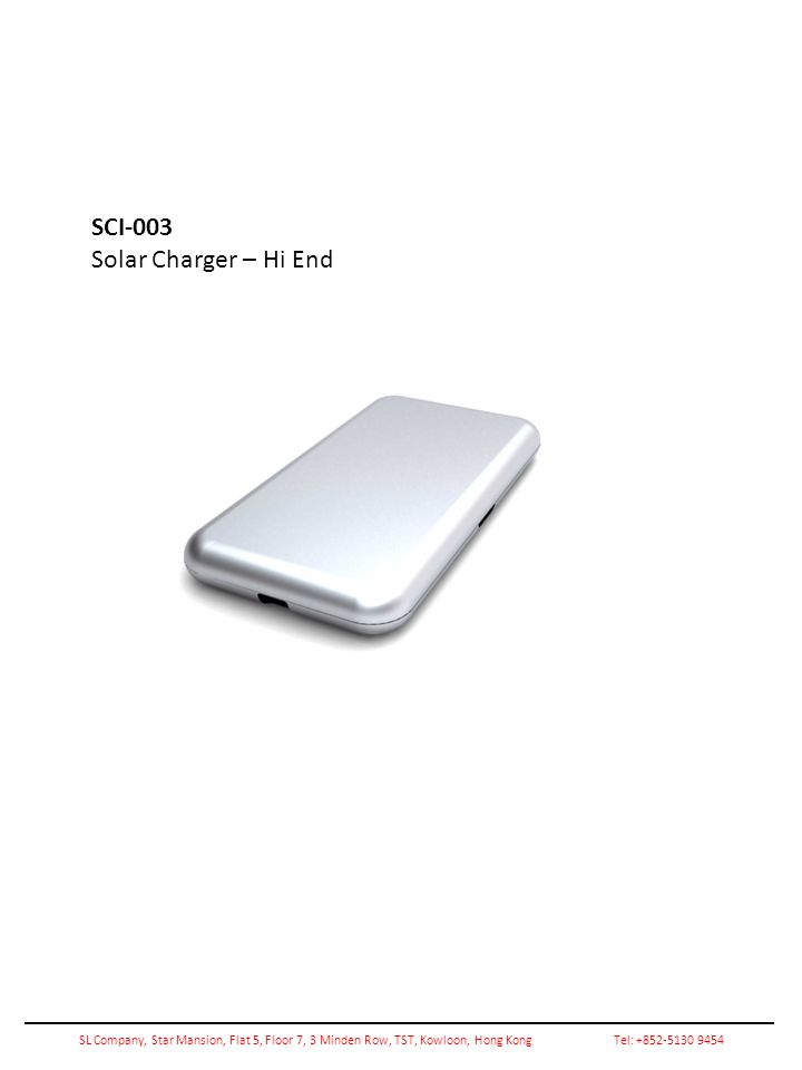 Solar Charger SCI-003 Solar Charger – Hi End SL Company, Star Mansion, Flat 5, Floor 7, 3 Minden Row, TST, Kowloon, Hong KongTel: +852-5130 9454