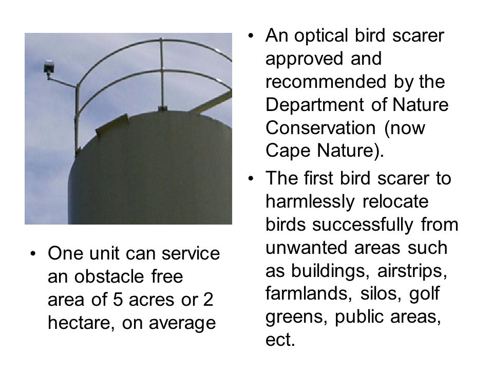 An optical bird scarer approved and recommended by the Department of Nature Conservation (now Cape Nature).