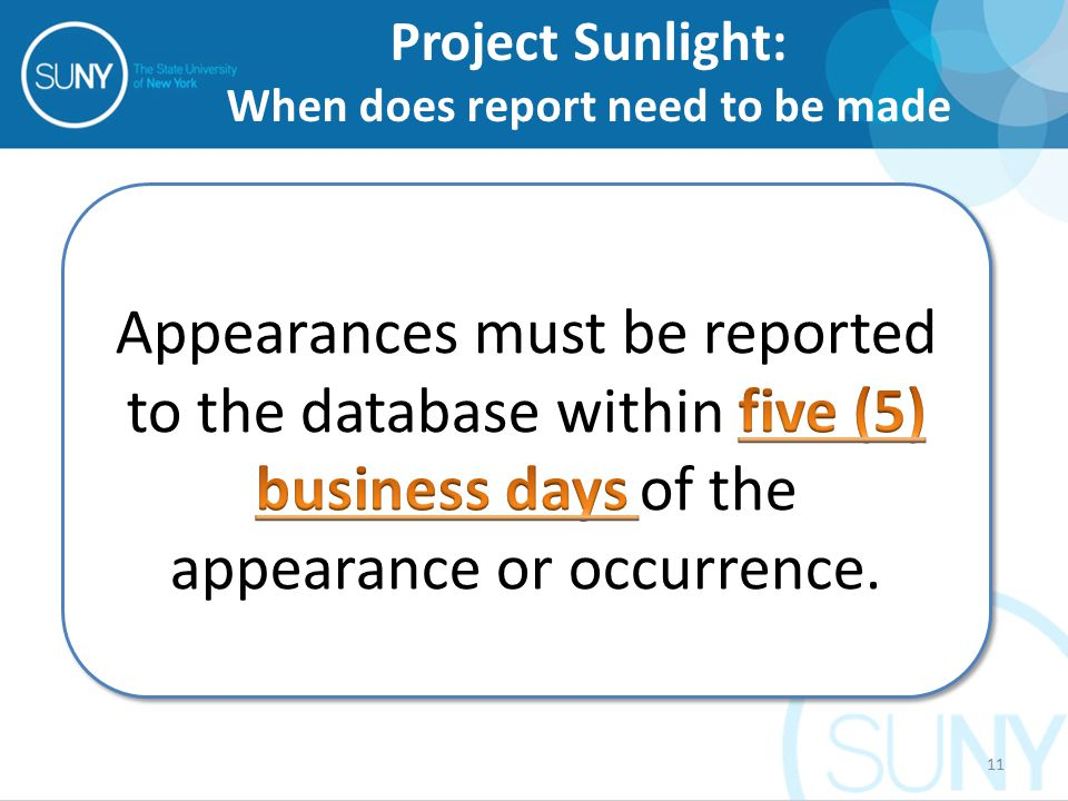 Project Sunlight: When does report need to be made 11