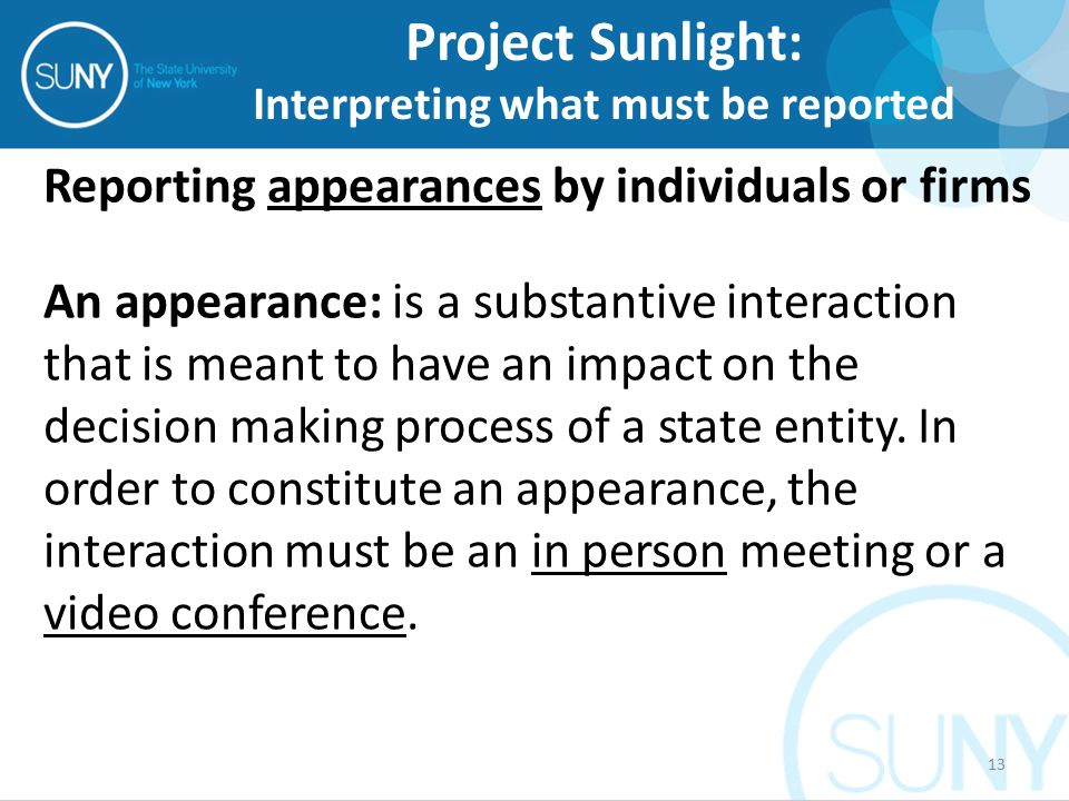 Reporting appearances by individuals or firms An appearance: is a substantive interaction that is meant to have an impact on the decision making process of a state entity.