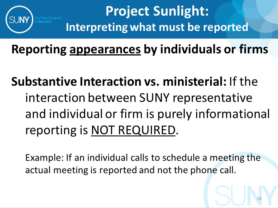 Reporting appearances by individuals or firms Substantive Interaction vs. ministerial: If the interaction between SUNY representative and individual o
