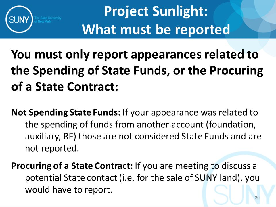 You must only report appearances related to the Spending of State Funds, or the Procuring of a State Contract: Not Spending State Funds: If your appearance was related to the spending of funds from another account (foundation, auxiliary, RF) those are not considered State Funds and are not reported.