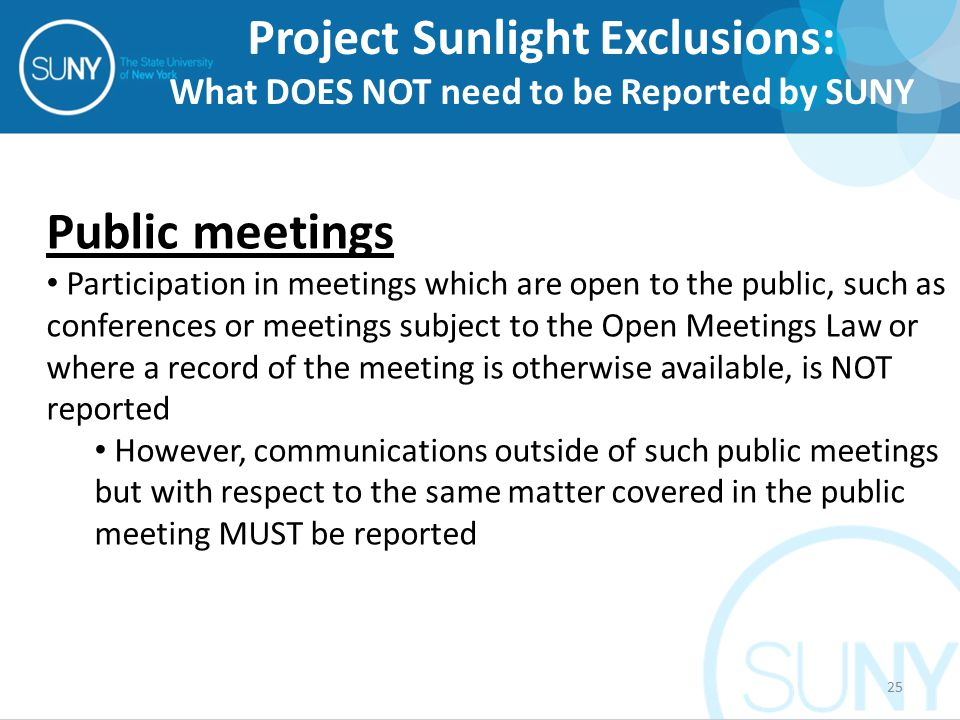 Public meetings Participation in meetings which are open to the public, such as conferences or meetings subject to the Open Meetings Law or where a re